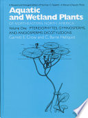 Aquatic and Wetland Plants of Northeastern North America  Volume I