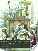 Little friends in the village  by the author of  Aunt Annie s stories   Book PDF