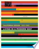 California Design  1930  1965 Living In a Modern Way