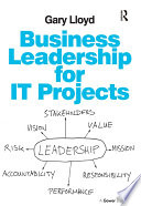 Business Leadership For IT Projects : a third of it projects deliver...