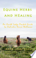 Equine Herbs and Healing   An Earth Lodge Pocket Guide to Holistic Horse Wellness