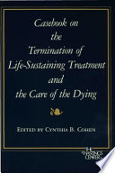 Casebook on the Termination of Life Sustaining Treatment and the Care of the Dying