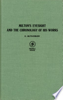 Milton s Eyesight and the Chronology of his Works