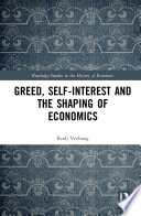 Greed Self Interest And The Shaping Of Economics