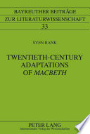 Twentieth century Adaptations of Macbeth