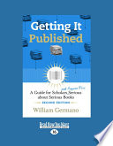 Getting It Published  A Guide for Scholars and Anyone Else Serious about Serious Books  Large Print 16pt