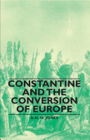 Constantine and the Conversion of Europe