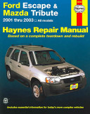 Ford Escape   Mazda Tribute Automotive Repair Manual