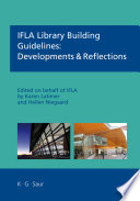 IFLA Library Building Guidelines  Developments   Reflections