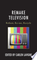 Remake Television Take The Form Of Reboots Re Imaginings Or