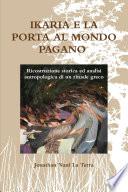 Ikaria e la porta al mondo pagano  Ricostruzione storica ed analisi antropologica di un rituale greco
