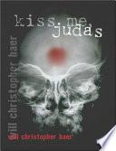 Kiss Me  Judas
