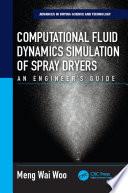 Computational Fluid Dynamics Simulation of Spray Dryers