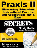 Praxis II Elementary Education Instructional Practice and Applications  5015  Exam Secrets Study Guide