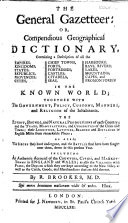 The General Gazetteer Or Compendious Geographical Dictionary Etc With Maps