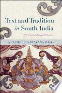 Text and Tradition in South India By Distinguished Telugu Scholar Narayana Rao Velcheru