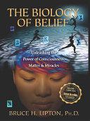 The Biology Of Belief : the biology of belief, bruce lipton teams up...