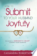 How To Submit To Your Husband Joyfully