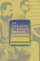 The ideologies of African American literature: from the Harlem Renaissance to the Black nationalist revolt : a sociology of literature perspective