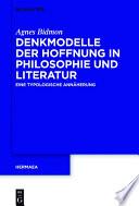 Denkmodelle der Hoffnung in Philosophie und Literatur