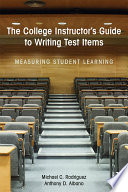 The College Instructor s Guide to Writing Test Items