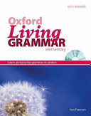 Oxford living grammar  Elementary  Student s book pack  Answer booklet Key features  Per le Scuole superiori  Con CD ROM