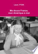 Ma douce France, mon Amérique à moi