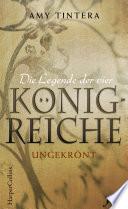 Die Legende der vier K  nigreiche   Ungekr  nt