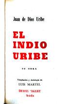 El Indio Uribe  su obra