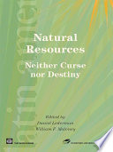 Natural Resources  Neither Curse nor Destiny