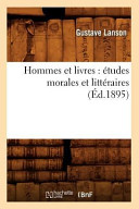 Hommes Et Livres  Etudes Morales Et Litteraires
