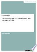 Reformpädagogik - Walddorfschulen und Alternativschulen