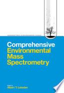 Comprehensive Environmental Mass Spectrometry
