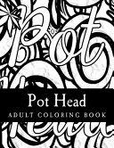 Pot Head Adult Coloring Book