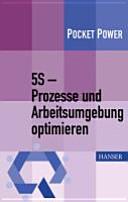 5S   Prozesse und Arbeitsumgebung optimieren