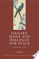 Daisaku Ikeda and Dialogue for Peace