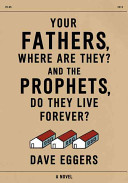Your Fathers  Where Are They  and the Prophets  Do They Live Forever  Book PDF