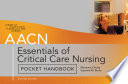 AACN Essentials of Critical Care Nursing Pocket Handbook  Second Edition