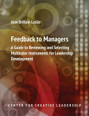 Feedback to Managers: A Guide to Reviewing and Selecting Multirater Instruments for Leadership Development 4th Edition