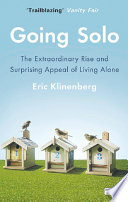 Going Solo  The Extraordinary Rise and Surprising Appeal of Living Alone