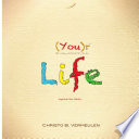 (You)r Life