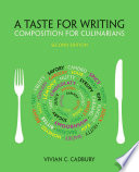 A Taste for Writing  Composition for Culinarians