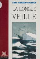 La longue veille by Suzy Arnaud-Valence