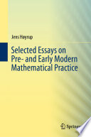 Selected Essays On Pre And Early Modern Mathematical Practice