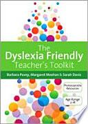 The Dyslexia Friendly Teacher s Toolkit
