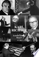 Karl Richter Zeitdokumente – Die Jahre 1977 – 1981 (Band 6)