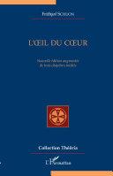 L'oeil du Coeur: Nouvelle édition augmentée de trois chapitres inédits