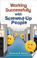 Working Successfully with Screwed Up People