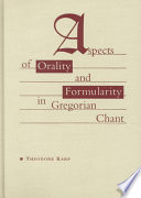 Aspects of Orality and Formularity in Gregorian Chant