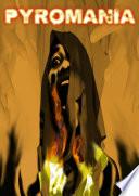 Pyromania